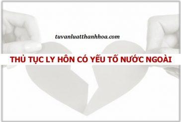 Tư vấn thủ tục ly hôn có yếu tố nước ngoài tại Thanh Hóa
